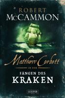 Robert McCammon - MATTHEW CORBETT in den Fängen des Kraken artwork