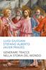 Luigi Giussani, Stefano Alberto & Javier Prades - Generare tracce nella storia del mondo artwork