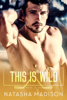 Natasha Madison - This Is Wild artwork
