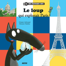 Le Loup qui explorait Paris Par Le Loup qui explorait Paris