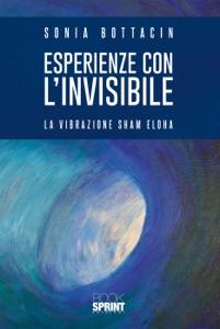 Esperienze con l'invisibile di Sonia Bottacin Copertina del libro