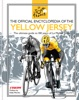 The Official Encyclopedia Of The Yellow Jersey