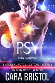 Psy: Alien Castaways 3 (Intergalactic Dating Agency) - Cara Bristol by  Cara Bristol PDF Download