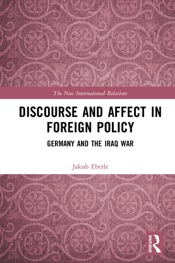 Download and Read Online Discourse and Affect in Foreign Policy