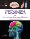 Neuroscience Fundamentals For Communication Sciences And Disorders