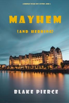 Mayhem (and Herring) (A European Voyage Cozy Mystery—Book 6)