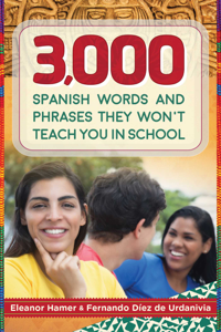 3,000 Spanish Words and Phrases They Won't Teach You in School Book Cover