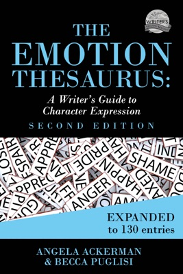 The Emotion Thesaurus: A Writer's Guide to Character Expression