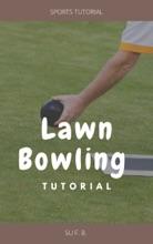 Lawn Bowling Tutorial