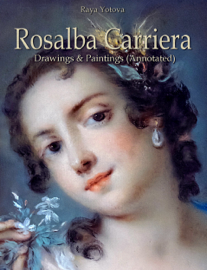 Rosalba Carriera: Drawings & Paintings (Annotated)