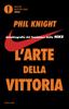 Phil Knight - L'arte della vittoria artwork