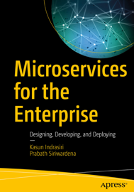Microservices for the Enterprise