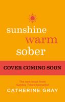 Catherine Gray - Sunshine Warm Sober artwork