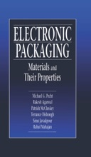 Electronic Packaging Materials And Their Properties