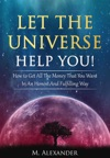 Let The Universe Help You