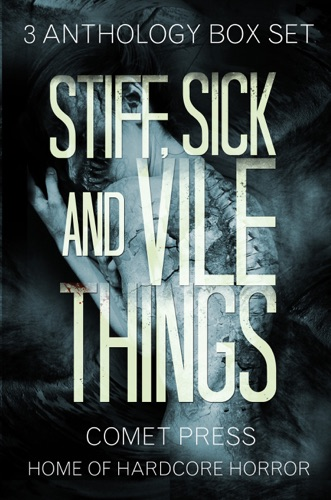 Stiff, Sick and Vile Things Box Set - Three Complete Comet Press Anthologies in the THINGS Series