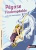 Pégase l'indomptable - Petites histoires de la Mythologie - Dès 9 ans