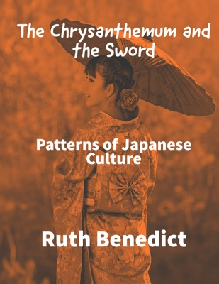 The Chrysanthemum and the Sword Patterns of Japanese Culture