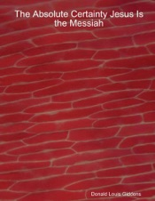 Download and Read Online The Absolute Certainty Jesus Is the Messiah