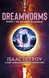 The Advent of Dreamtech (DREAMWORMS #1)