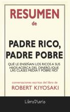 Padre Rico, Padre Pobre: Qué Le Enseñan Los Ricos A Sus Hijos Acerca Del Dinero, ¡que Las Clases Media Y Pobre No! De Robert Kiyosaki: Conversaciones Escritas Del Libro