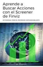 Aprende A Buscar Acciones Con El Screener De Finviz. Un Manual Para El Inversor Hispanohablante