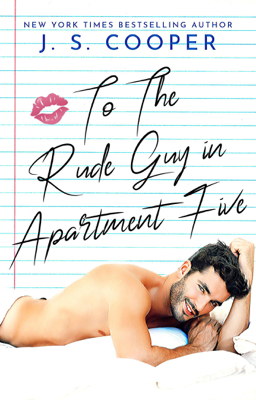J. S. Cooper - To The Rude Guy in Apartment Five book