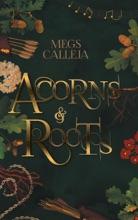 Acorns & Roots