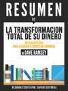 La Transformacion Total De Su DineroUn Plan Efectivo Para Alcanzar El Bienestar Economico Resumen Del Libro De Dave Ramsey