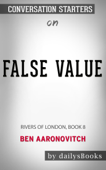 False Value: A Rivers of London Novel by Ben Aaronovitch: Conversation Starters