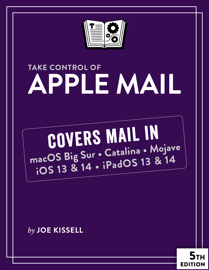 Take Control of Apple Mail, Fifth Edition