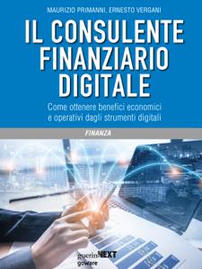 Il consulente finanziario digitale. Come ottenere benefici economici  e operativi dagli strumenti digitali Copertina del libro