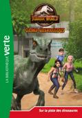 Jurassic World, la colo du crétacé 03 - Sur la piste des dinosaures