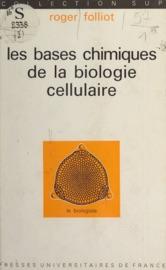 Les bases chimiques de la biologie cellulaire