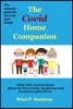 The Covid Home Companion: What YOU Need To Know About The Prevention, Symptoms And Treatment Of Covid-19