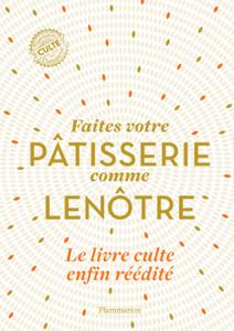 Faîtes votre pâtisserie comme Lenôtre Copertina del libro