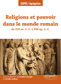 Religions et pouvoir dans le monde romain de 218 av. J.-C. à 250 ap. J.-C.