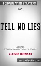 Tell No Lies: A Novel (A Quinn & Costa Thriller, Book 2) by Allison Brennan: Conversation Starters