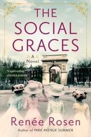 The Social Graces - Renée Rosen by  Renée Rosen PDF Download
