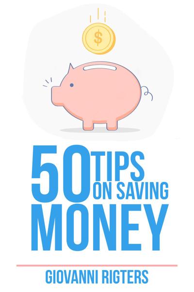 50 Tips On Saving Money
