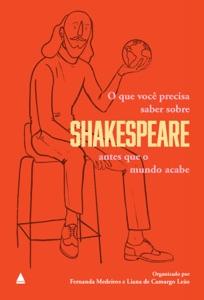 O que você precisa saber sobre Shakespeare antes que o mundo acabe Book Cover