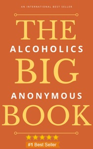 Alcoholics Anonymous: The Big Book Book Cover