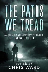 The Paths We Tread - A Crime and Mystery Thriller Boxed Set