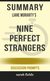 Summary of Nine Perfect Strangers by Liane Moriarty (Discussion Prompts)
