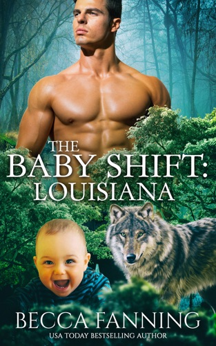 Becca Fanning - The Baby Shift: Louisiana