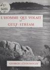 Lhomme Qui Volait De Gulf-stream