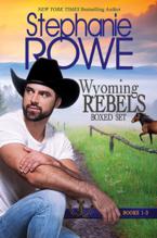 Wyoming Rebels Boxed Set (Books 1-3)