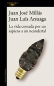 La vida contada por un sapiens a un neandertal Book Cover