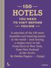 Debbie Pappyn - 150 Hotels You Need to Visit before You Die artwork