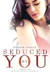 Seduced By You
